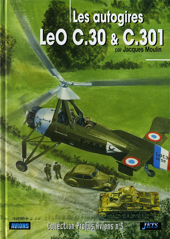 LES AUTOGIRES COLLECTION PROFILS AVIONS LeO C.30 /& C.301 PAR JACQUES MOULIN